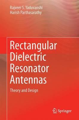 Rectangular Dielectric Resonator Antennas: Theory and Design (Hardback)