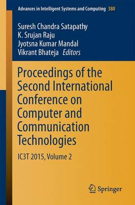 Proceedings of the Second International Conference on Computer and Communication Technologies: IC3T 2015, Volume 2 - Advances in Intelligent Systems and Computing 380 (Paperback)