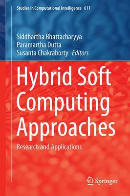 Hybrid Soft Computing Approaches: Research and Applications - Studies in Computational Intelligence 611 (Hardback)