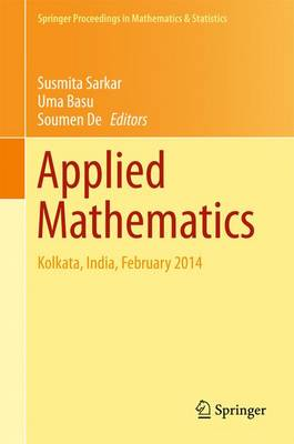 Applied Mathematics: Kolkata, India, February 2014 - Springer Proceedings in Mathematics & Statistics 146 (Hardback)