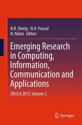 Emerging Research in Computing, Information, Communication and Applications: ERCICA 2015, Volume 2 (Hardback)