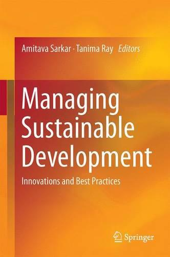 Managing Sustainable Development 2016: Innovations and Best Practices (Hardback)