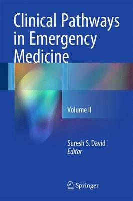 Clinical Pathways in Emergency Medicine: Volume II (Hardback)
