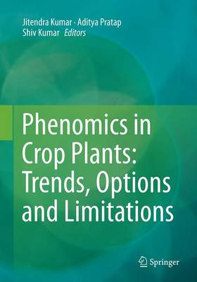 Phenomics in Crop Plants: Trends, Options and Limitations (Paperback)