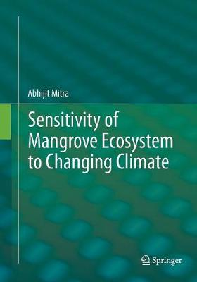 Sensitivity of Mangrove Ecosystem to Changing Climate (Paperback)