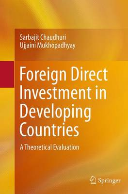 Foreign Direct Investment in Developing Countries: A Theoretical Evaluation (Paperback)