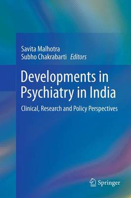 Developments in Psychiatry in India: Clinical, Research and Policy Perspectives (Paperback)