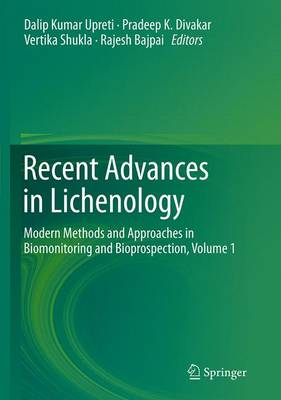 Recent Advances in Lichenology: Modern Methods and Approaches in Biomonitoring and Bioprospection, Volume 1 (Paperback)