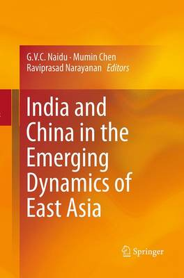 India and China in the Emerging Dynamics of East Asia (Paperback)