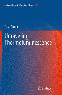 Unraveling Thermoluminescence - Springer Series in Materials Science 202 (Paperback)