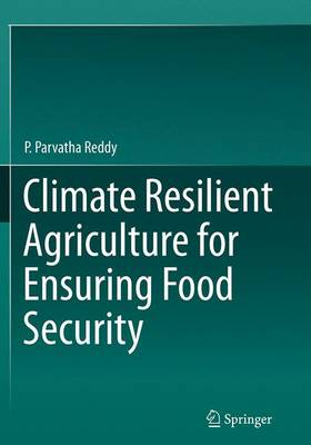 Climate Resilient Agriculture for Ensuring Food Security (Paperback)