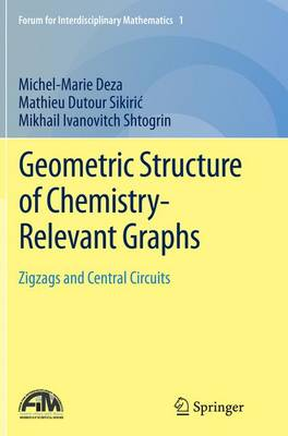 Geometric Structure of Chemistry-Relevant Graphs: Zigzags and Central Circuits - Forum for Interdisciplinary Mathematics 1 (Paperback)