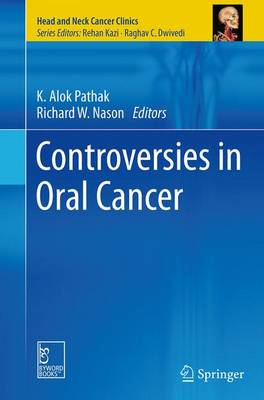 Controversies in Oral Cancer - Head and Neck Cancer Clinics (Paperback)