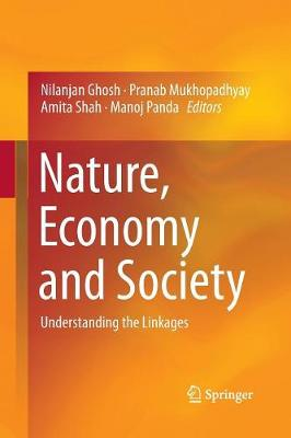 Nature, Economy and Society: Understanding the Linkages (Paperback)
