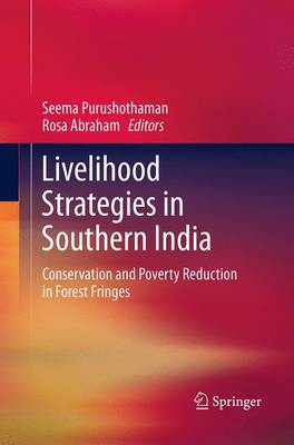 Livelihood Strategies in Southern India: Conservation and Poverty Reduction in Forest Fringes (Paperback)