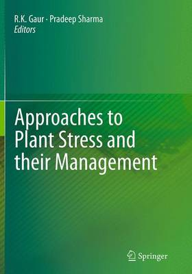 Approaches to Plant Stress and their Management (Paperback)