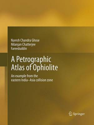 A Petrographic Atlas of Ophiolite: An example from the eastern India-Asia collision zone (Paperback)