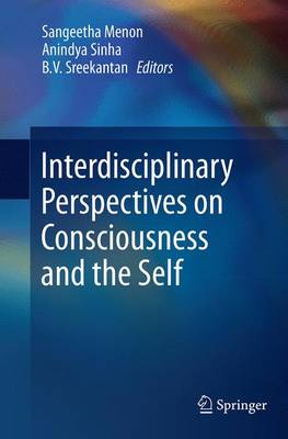 Interdisciplinary Perspectives on Consciousness and the Self (Paperback)