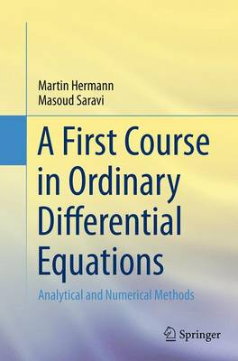 A First Course in Ordinary Differential Equations: Analytical and Numerical Methods (Paperback)