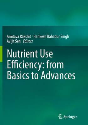 Nutrient Use Efficiency: from Basics to Advances (Paperback)
