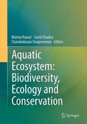 Aquatic Ecosystem: Biodiversity, Ecology and Conservation (Paperback)