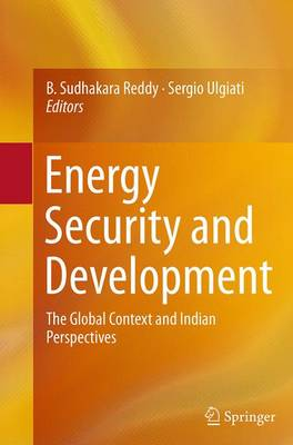 Energy Security and Development: The Global Context and Indian Perspectives (Paperback)