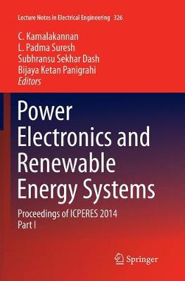 Power Electronics and Renewable Energy Systems: Proceedings of ICPERES 2014 - Lecture Notes in Electrical Engineering 326 (Paperback)
