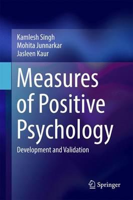 Measures of Positive Psychology: Development and Validation (Hardback)