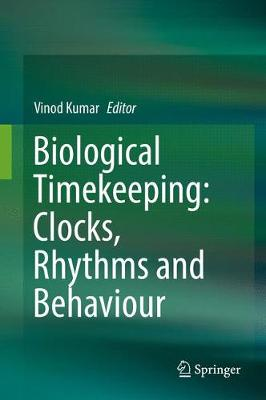 Biological Timekeeping: Clocks, Rhythms and Behaviour (Hardback)