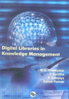 Digital Libraries in Knowledge Management: Proceedings of the 7th Malibnet Annual National Convention (Hardback)