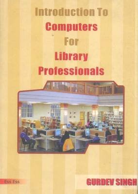 Introduction to Computers for Library Professionals (Hardback)