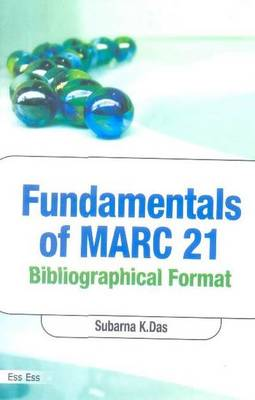 Fundamentals of MARC 21: Bibiliographical Format (Hardback)