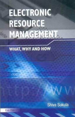 Electronic Resource Management: What, Why & How (Hardback)
