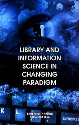 Library & Information Science in Changing Paradigm (Hardback)