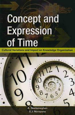 Concept & Expression of Time: Cultural Variations & Impact on Knowledge Organization (Hardback)
