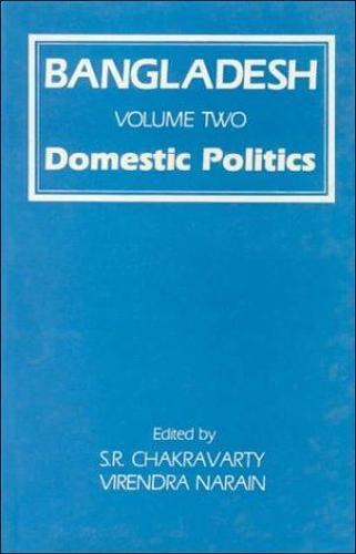 Bangladesh: 2: Domestic Politics (Hardback)
