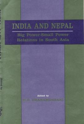 India and Nepal: Big Power-small Power Relations in South Asia (Hardback)