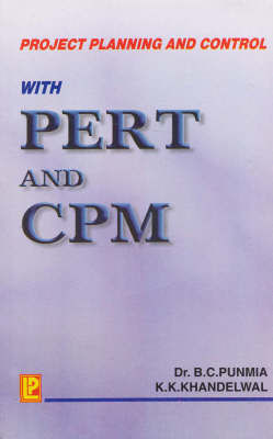 Project Planning and Control P.E.R.T. and C.P.M.: For Degree Classes (Paperback)