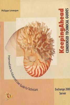 Keeping Ahead Exchange 2000 Server (Paperback)