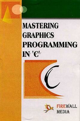 Mastering Graphics Programming in C (Paperback)