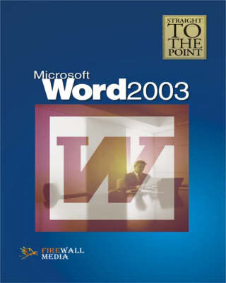 Word 2003 - Straight to the Point (Paperback)