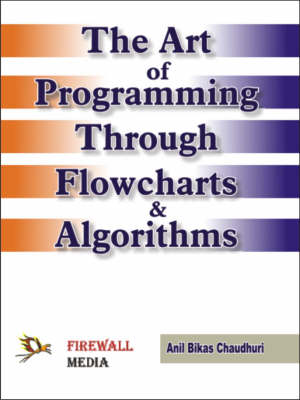 The Art of Programming Through Flowcharts and Algorithms (Paperback)