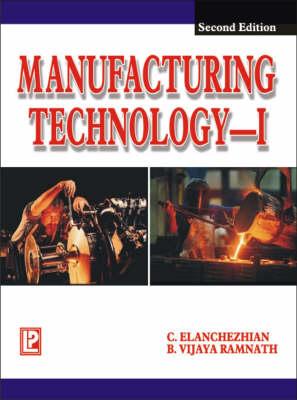 Manufacturing Technology I: For Anna University, Tamil Nadu (Paperback)