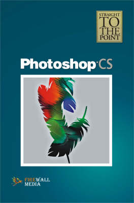 Photoshop CS - Straight to the Point (Paperback)