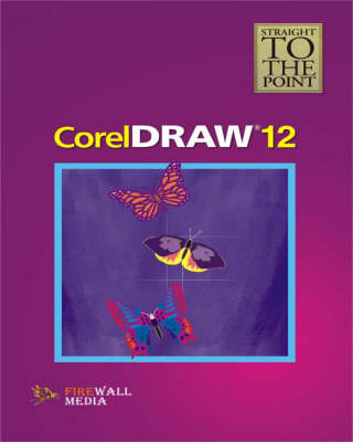 Coreldraw 12 - Straight to the Point (Paperback)