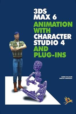 3 DS MAX6 Animation with Character Studio4 (Paperback)