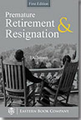 Laws Relating to Pre-mature Retirement and Resignation (Hardback)