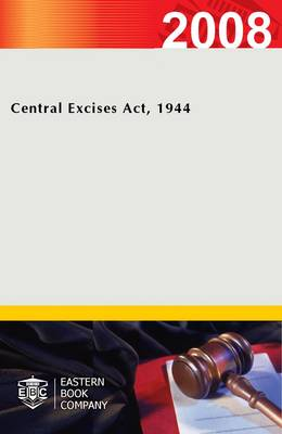 Central Excises Act, 1944 (Paperback)