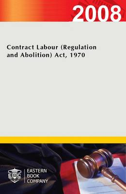 Contract Labour (regulation and Abolition) Act, 1970 (Paperback)