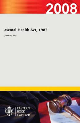 Mental Health Act, 1987 (with Rules, 1990) (Paperback)